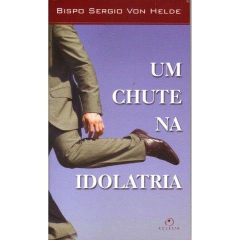 Livro Um chute na idolatria